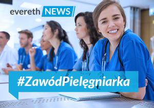 Pielęgniarki zaczynają dzień od Evereth News! Rusza #ZawódPielęgniarka